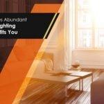 5 Times Abundant Daylighting Benefits You
