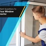 Important Questions To Ask Your Window Contractor